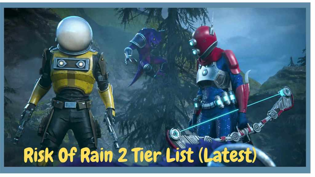 Risk of Rain 2 – Best A tier characters